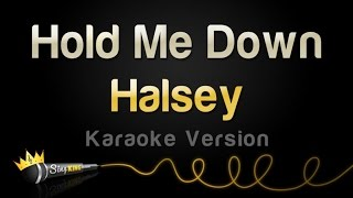 Halsey - Hold Me Down (Karaoke Version)