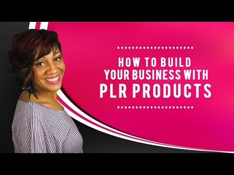 How To Build Your Business With PLR Products