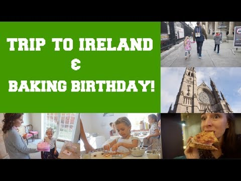 WEEKLY VLOG OCT #4// TRIP TO IRELAND & BAKING BIRTHDAY