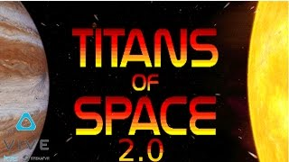 Let's Explore Our Solar System | (Titans Of Space 2.0 HTC VIVE VR Full Tutorial)