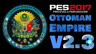 Ottoman Empire Patch v2.3 DOWNLOAD PES 2017 PC