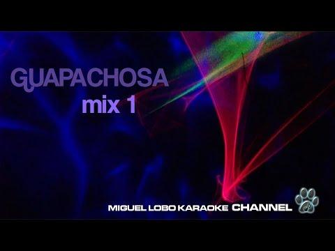 POPURRI KARAOKE - Guapachosas 1 - Que bello - Que nadie sepa mi sufrir - El apagon
