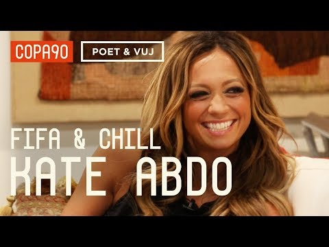 FIFA and Chill With Kate Abdo  Poet & Vuj Present!