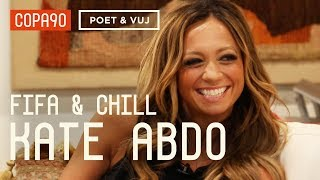 FIFA and Chill With Kate Abdo | Poet & Vuj Present!