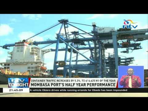 Container traffic at the Mombasa port increases by 5.3% in the 2018 first half