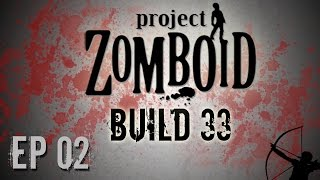 Project Zomboid Build 33 | Ep 2 | Planked | Let
