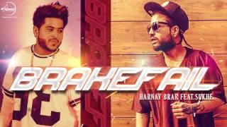 Brakefail | Harnav Brar Feat Sukh-e | Himanshi Khurana | Full Audio Song