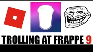ROBLOX Trolling at Frappe 9