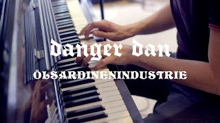 Danger Dan - Ölsardinenindustrie (Piano Version)