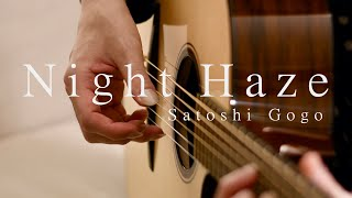 Night Haze / Satoshi Gogo (Original composition)