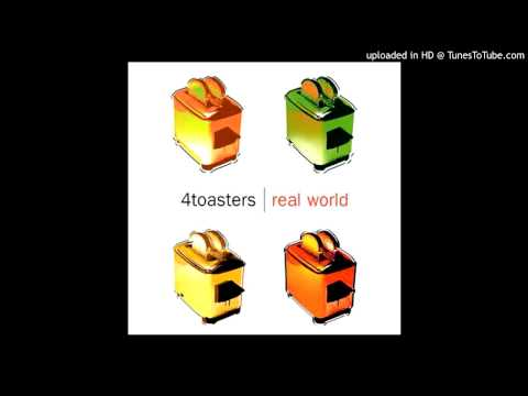 4 Toasters The Real World(original mix)