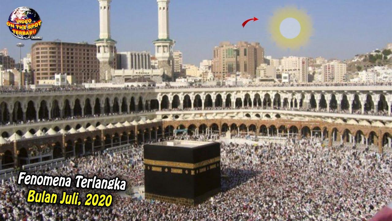 Matahari Diatas Ka'bah Terjadi Lagi // Fenomena² Spektakuler di Bulan Juli 2020