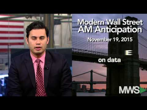 Modern Wall Street AM Anticipation: November 19, 2015