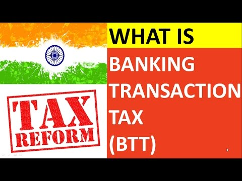 (Hindi) What is Bank Transaction Tax (BTT Tax) and what are its benefits