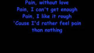 Repeat youtube video Three Days Grace - Pain (With Lyrics)