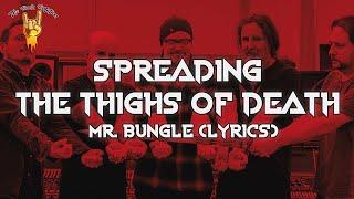 Mr. Bungle - Spreading the Thighs of Death (Lyrics) | The Rock Rotation
