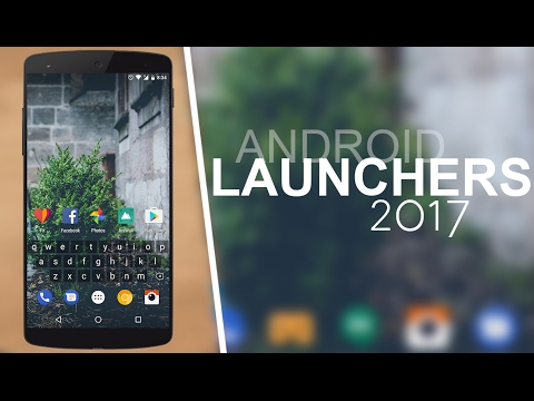 Top 6 Best Unique Android launchers 2017