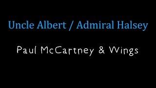 Uncle Albert / Admiral Halsey -  Paul McCartney & Wings ( lyrics )
