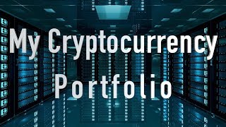 My Entire Cryptocurrency Portfolio for 2018! HODLING to turn $120,000 into 1 Million by 2019.