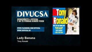 Tony Ronald - Lady Banana - Divucsa