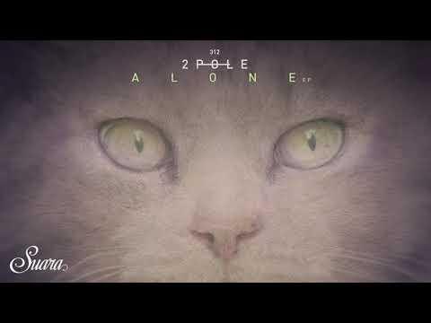 2pole - Alone Feat. Ursula Rucker (Original Mix) [Suara]