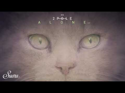 2pole - Alone feat. Ursula Rucker (Original Mix) [Suara]