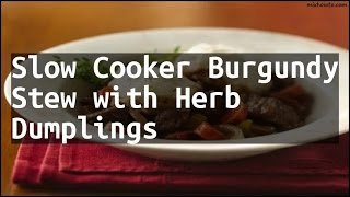 Recipe Slow Cooker Burgundy Stew with Herb Dumplings