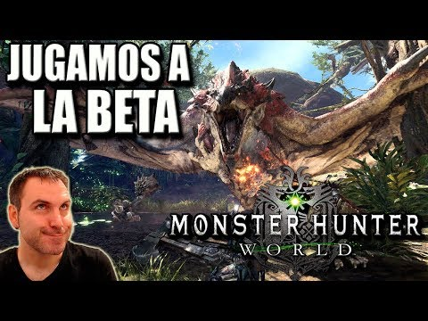 MONSTER HUNTER WORLD | CAZANDO A ANJANATH | JUGANDO A LA BETA EN ESPAÑOL | ENERO 2018