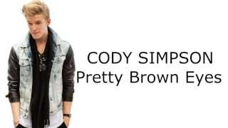 CODY SIMPSON - Pretty Brown Eyes (Lyrics + Pictures)