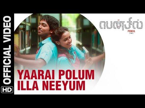 Yaarai Polum Illa Neeyum Official Video Song | Pencil (Tamil) | G.V. Prakash Kumar, Sri Divya