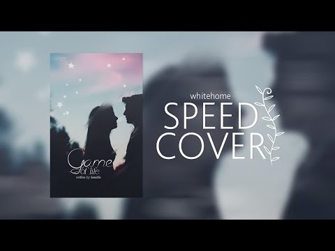 Game Of Life - WATTPAD SPEED COVER   Whitehome