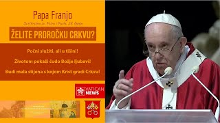 Papa Franjo: Želite proročku Crkvu? Počnite služiti u tišini!