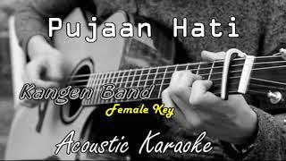 Pujaan Hati - Kangen Band (Acoustic Karaoke) Female key