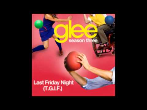 Last Friday Night  Glee Cast DownloadDescarga Mp3