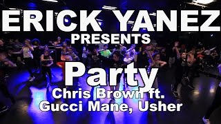 Chris Brown Party ft. Gucci Mane, Usher Dance Choreography by Erick Yanez #partychallenge