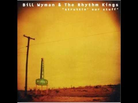 Bill Wyman`s Rhythm Kings - Stuff