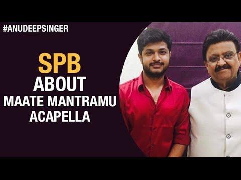 SP Balasubrahmanyam about Maate Mantramu Telugu Acapella | Anudeep Dev