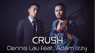 Crush (Yuna & Usher Cover) by Dennis Lau feat. Adam Izzy