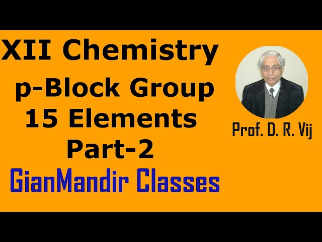 XII Chemistry - p-Block Group 15 Elements Part-2 by Gaurav Sir
