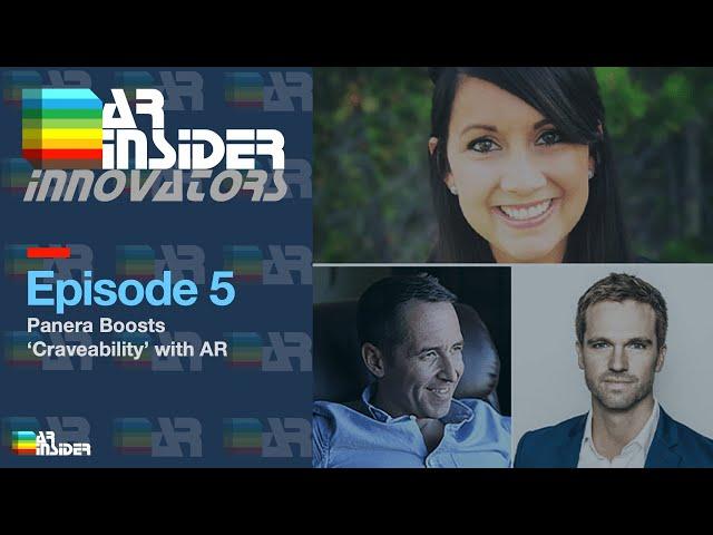 AR Insider Innovators, Episode 5: Panera Boosts 'Craveability' w/ AR