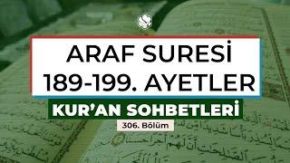 Kur'an Sohbetleri | ARAF SURESİ 189-199. AYETLER