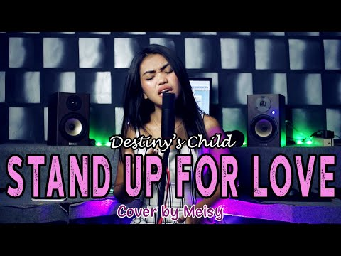 Meisy - STAND UP FOR LOVE (Destiny's Child Cover)