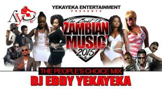 BEST OF ZAMBIAN MUSIC 2015 PART 2 OF 2 BY DJ EDDY YEKAYEKA