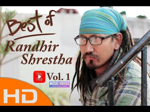 Best Of Randhir Shrestha ! Non Stop Vol.1 ! Music Videos Collection
