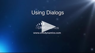 How You Can Use Dialogs in Microsoft Dynamics CRM