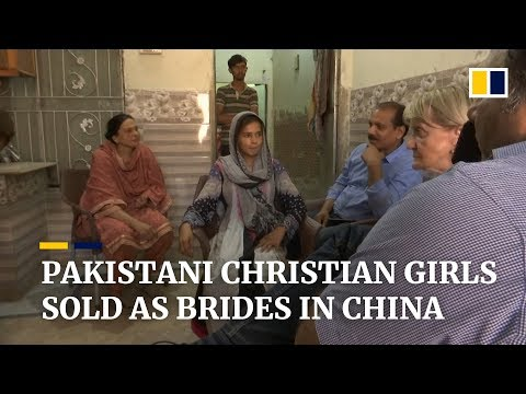 Pakistani Christian girls trafficked to China as brides speak about their ordeals