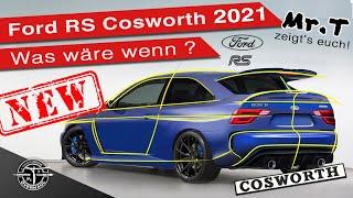 """NEW Ford RS Cosworth - was wäre wenn es einen NEUEN """"Cossie"""" gäbe? Mr. T zeigt's euch im Redesign"""