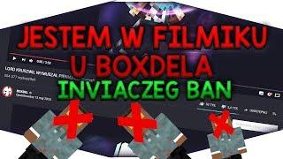 BOXDEL NAGRAŁ O MNIE FILMIK | INVIACZEG BAN
