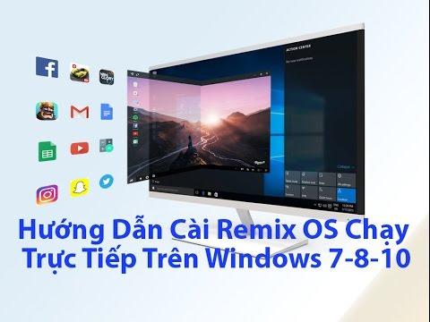 [PC] Hướng Dẫn Cài Remix OS Chạy Trực Tiếp Trên Windows 7-8-10