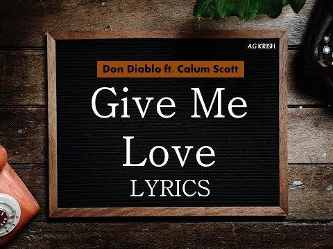 Don Diablo Ft. Calum Scott - Give Me Love (Lyrics / Lyric Video) | HD
